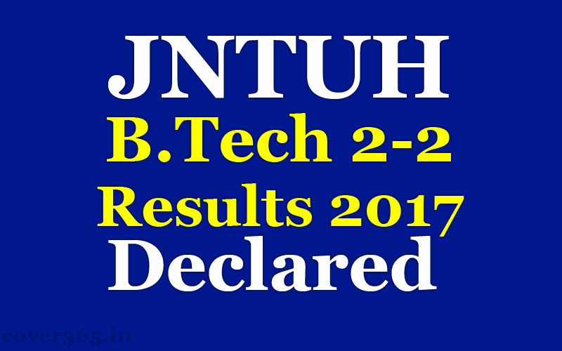 JNTUH B.Tech 2-2 Results 2017 declared - check at jntuhresults.in for Regular & Supply May Exams 1